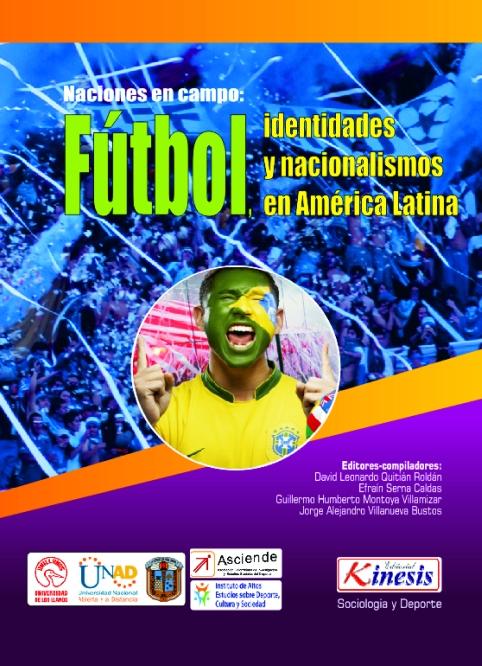 """Capa do livro: """"Naciones en campo: fútbol, identidades y nacionalismos en América Latina"""""""