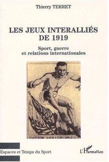Terret-Thierry-Les-Jeux-Interallies-De-1919-Sport-Guerre-Et-Relations-Internationales-Livre-895455164_L